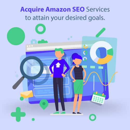 Acquire Amazon SEO Services to attain your desired goals.
