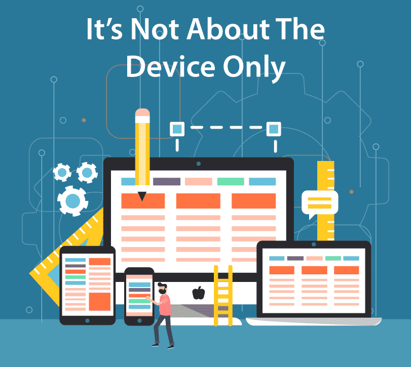 It's Not About The Device Only