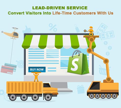 Shopify Convert Visitors Into Life-Time Customers With Us