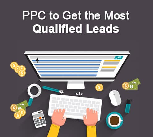 PPC to Get the Most Qualified Leads