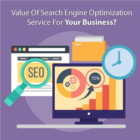 Value Of Search Engine Optimization Service For Your Business?