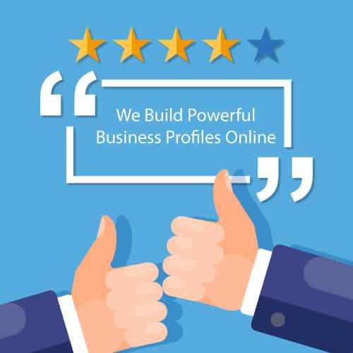 We Build Powerful Business Profiles Online