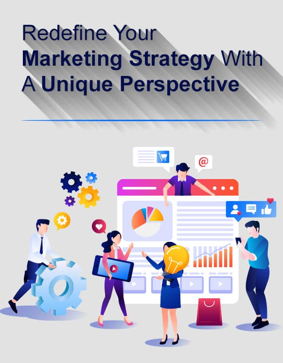 Redefine Your Marketing Strategy With A Unique Perspective